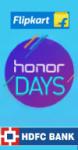Flipkart Sale : Flipkart Honor Days with 5% discount on HDFC cards.